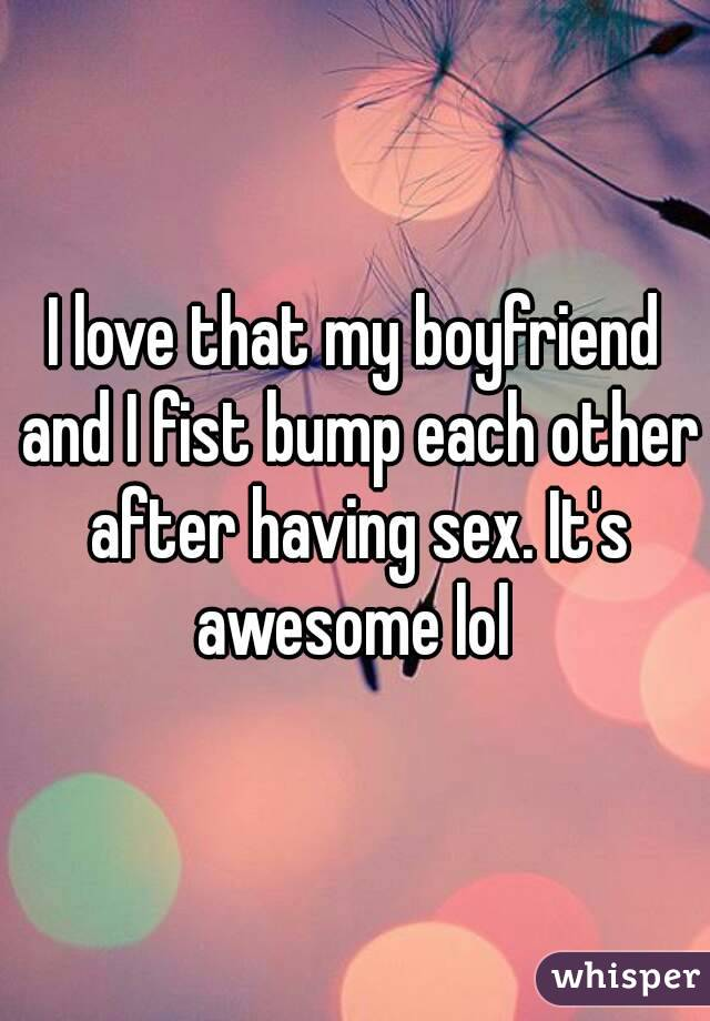 Fist my boyfriend